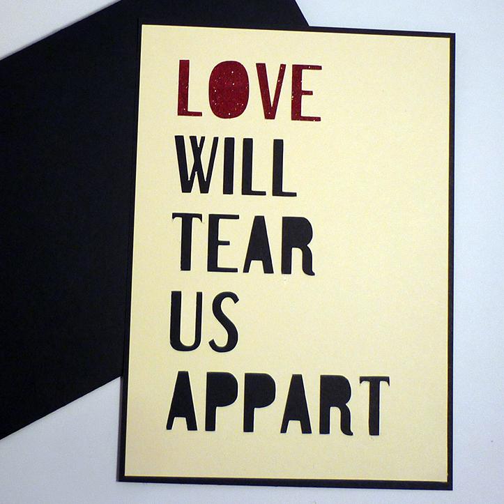 Carte Saint Valentin Love Will Tear Us Appart Call Me